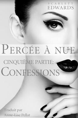 Couverture du livre : Percée à Nue, Tome 5 : Confessions