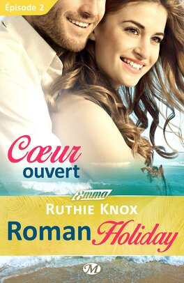 Couverture du livre : Roman Holiday, Episode 2 : Coeur ouvert