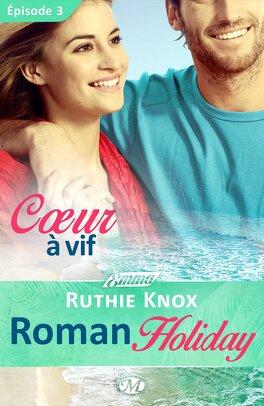 Couverture du livre : Roman Holiday, Episode 3 : Coeur à vif