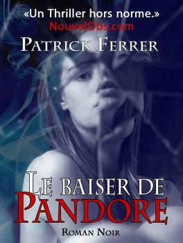 Couverture du livre : Le baiser de Pandore - l'intégrale