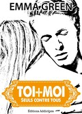Toi + Moi : Seuls Contre Tous, Tome 5