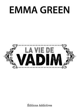 Couverture du livre : Toi + Moi : Seuls Contre Tous, tome 3,5 : La vie de Vadim