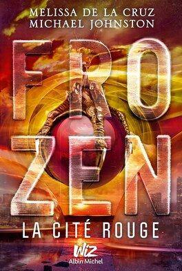 Couverture du livre : Frozen, Tome 2 : La Cité Rouge