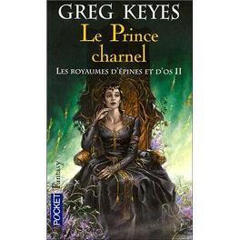 Couverture du livre : Les Royaumes d'épines et d'os, tome 2 : Le Prince charnel