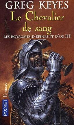 Couverture du livre : Les Royaumes d'épines et d'os, tome 3 : Le Chevalier de sang