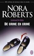 Lieutenant Eve Dallas, Tome 38 : De crime en crime