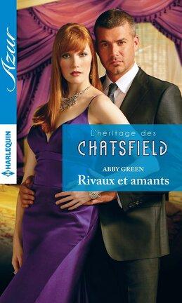 Couverture du livre : L'héritage des Chatsfield, Tome 6 : Rivaux et amants