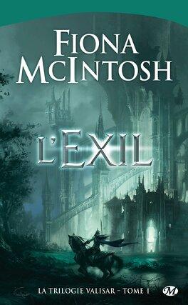 Couverture du livre : La Trilogie Valisar, tome 1 : L'Exil