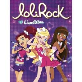 Couverture du livre : Lolirock, Tome 1 : L'Audition