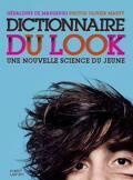 Dictionnaire du look : Une nouvelle science du jeune