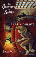 Les Orphelins du Scorff - Tome I - La Cale aux rats