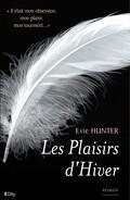 Plaisirs, Tome 1 : Les Plaisirs d'Hiver