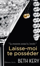 Because you are mine, Tome 1 : Laisse-moi te posséder