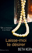 Because you are mine, Tome 2 : Laisse-moi te désirer