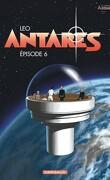 Les Mondes d'Aldébaran, Cycle 3 - Antarès, Épisode 6