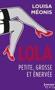 Lola, Tome 3 : Petite, grosse et énervée