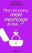 Mon inconnu, mon mariage et moi - Vol. 2