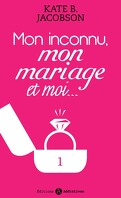 Mon inconnu, mon mariage et moi - Vol. 1