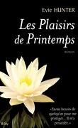 Plaisirs, Tome 4 : Les Plaisirs de Printemps