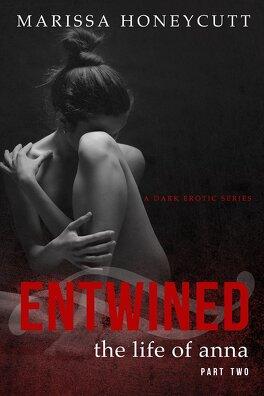 Couverture du livre : The Life Of Anna, Part 2 - Entwined