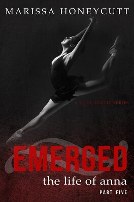 Couverture du livre : The Life Of Anna, Part 5 - Emerged