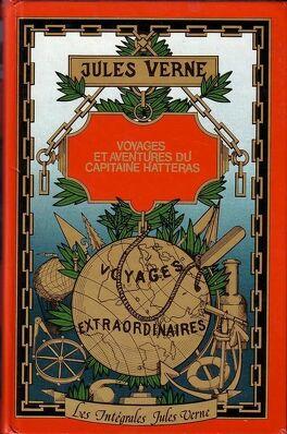 Couverture du livre : Voyages et aventures du capitaine Hatteras : les Anglais au pôle Nord, le désert de glace