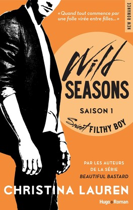 Couverture du livre : Wild Seasons, Tome 1 : Sweet Filthy Boy