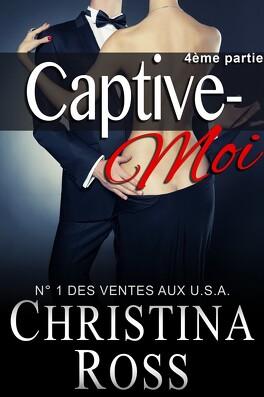 Couverture du livre : Captive-Moi, Tome 4