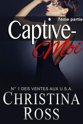 Couverture du livre : Captive-Moi, Tome 7