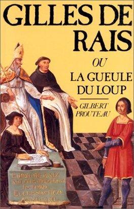 Couverture du livre : Gilles de Rais ou la gueule du loup