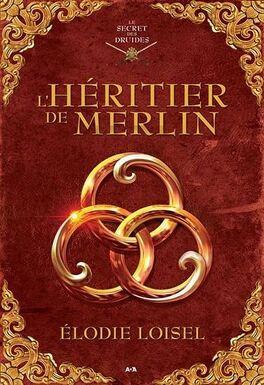 Couverture du livre : Le secret des druides, Tome 1 : L'héritier de Merlin