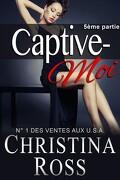 Captive-Moi, Tome 5