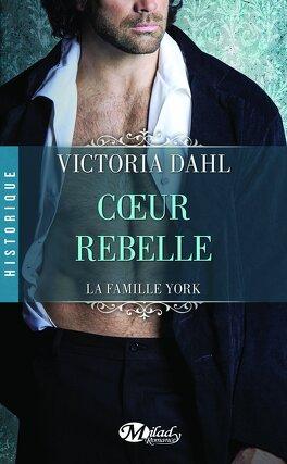 Couverture du livre : La Famille York, Tome 1 : Coeur Rebelle