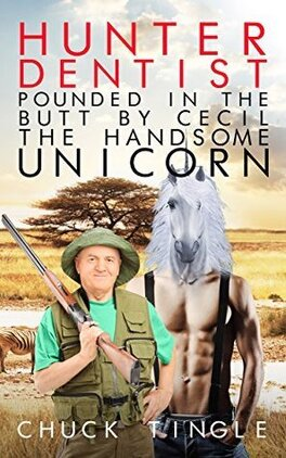 Couverture du livre : Hunter Dentist Pounded In The Butt By Cecil The Handsome Unicorn
