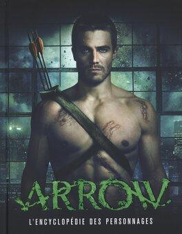Couverture du livre : Arrow, l'encyclopédie des personnages