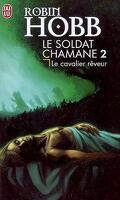 Le Soldat chamane, Tome 2 : Le cavalier rêveur