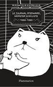 Journal d'Edward, hamster nihiliste (1990-1990)