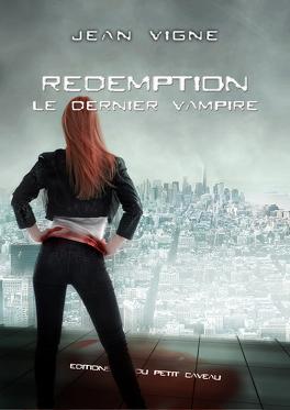 Couverture du livre : Le Dernier Vampire, Tome 3 : Rédemption