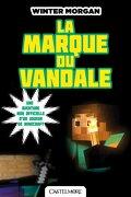 Minecraft, Tome 2 : La Marque du Vandale