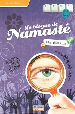 Couverture du livre : Le blogue de Namasté, tome 5 : La décision