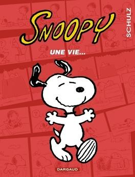 Couverture du livre : Snoopy, Tome 37 : Une Vie