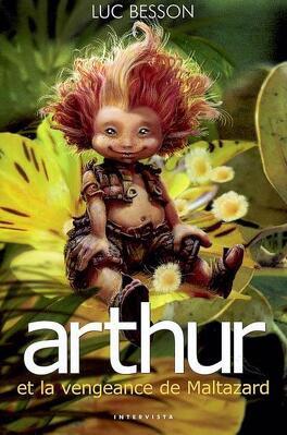 Couverture du livre : Arthur et les Minimoys, Tome 3 : Arthur et la vengeance de Maltazard
