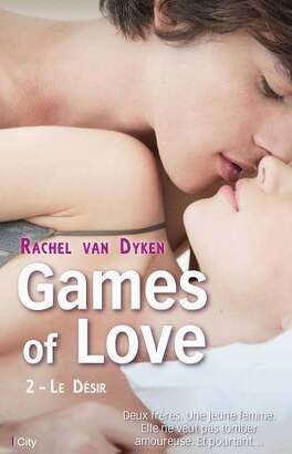 Couverture du livre : Games of Love, Tome 2 : Le Désir