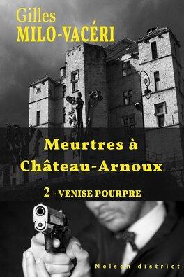 Couverture du livre : Meurtres à château-Arnoux, Tome 2 : Venise Pourpre