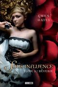 Sous Influence, Tome 2 : Rêverie