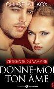 Donne-moi ton âme, tome 12 : L'étreinte du vampire