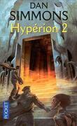 Les Cantos d'Hypérion, Tome 1 : Hypérion 2