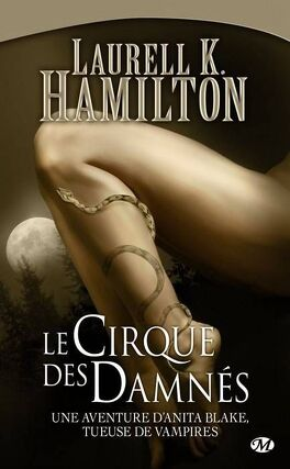 Couverture du livre : Anita Blake, Tome 3 : Le Cirque des damnés
