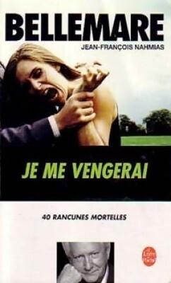 Couverture du livre : Je me vengerai : 40 rancunes mortelles