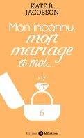 Mon inconnu, mon mariage et moi - Vol. 6
